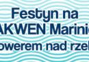 """Festyn na AKWEN Marinie """"Rowerem nad rzekę"""""""